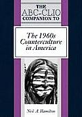 The ABC-Clio Companion to the 1960s Counterculture in America