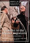 Conflict In The Former Yugoslavia: An Encyclopedia by John B. Allcock
