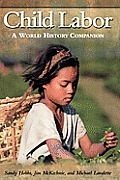 Child Labor: A World History Companion