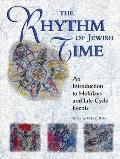 The Rhythm of Jewish Time: An Introduction to Holidays and Life-Cycle Events