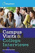 Campus Visits & College Interviews Second Edition