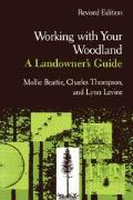 Working with Your Woodland: A Landowner S Guide