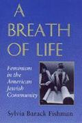 A Breath of Life (Brandeis Series in American Jewish History, Culture, & Life)