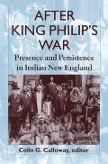 After King Philip S War: Presence and Persistence in Indian New England