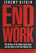 End Of Work The Decline Of The Global La