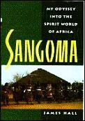 Sangoma My Odyssey Into The Spirit World