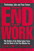 End of Work: The Decline of the Global Labor Force and the Dawn of the Post-Market Era Cover