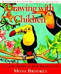 Drawing with Children: A Creative Method for Adult Beginners, Too Cover