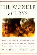 The Wonder of Boys: What Parents, Mentors, and Educators Can Do to Shape Young Boys Into Exceptional Men Cover