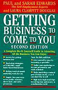 Getting Business to Come to You: A Complete Do-It-Yourself Guide to Attracting All the Business You Can Enjoy Cover