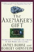 The Axemaker's Gift: Technology's Capture and Control of Our Minds and Culture