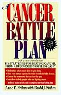 "A Cancer Battle Plan: Six Strategies for Beating Cancer from a Recovered ""Hopeless Case"" Cover"