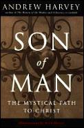 Son Of Man The Mystical Path To Christ