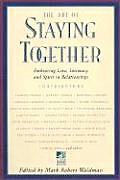 Art of Staying Together Embracing Love Intimacy & Spirit in Relationships