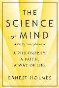 Science of Mind A Philosophy a Faith a Way of Life