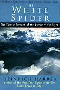 White Spider The Classic Account of the Ascent of the Eiger