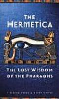 Hermetica the Lost Wisdom of the Pharaohs