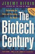 Biotech Century Harnessing the Gene & Remaking the World