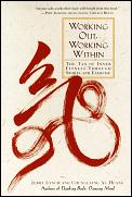 Working Out Working Within The Tao of Inner Fitness Through Sports & Exercise