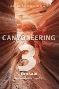 Canyoneering #03: Canyoneering 3: Loop Hikes in Utah's Escalante