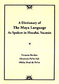 A Dictionary of the Maya Language: As Spoken in Hocaba, Yucatan