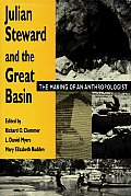 Julian Steward and the Great Basin: The Making of an Anthropologist