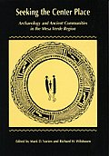 Seeking the Center Place: Archaeology and Ancient Communities in the Mesa Verde Region