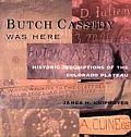 Butch Cassidy Was Here: Historic Inscriptions of the Colorado Plateau