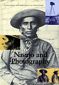 Navajo and Photography: A Critical History of the Representation of an American People