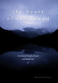 Heart of the Sound An Alaskan Paradise Found & Nearly Lost