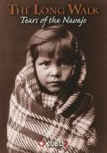 The Long Walk: Tears of the Navajo