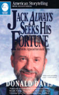 Jack Always Seeks His Fortune: Authentic Appalachian Jack Tales (American Storytelling)