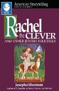 Rachel The Clever: & Other Jewish Folktales (American Storytelling) by Josepha Sherman