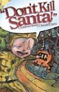 Don't Kill Santa!: Christmas Stories
