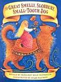 Great Smelly Slobbery Small Tooth Dog A Folktale from Great Britain