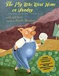 The Pig Who Went Home on Sunday: An Appalachian Folktale