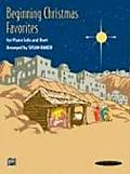 Beginning Christmas Favorites: For Piano Solo and Duet