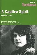 Captive Spirit Collected Prose