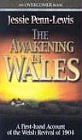 The Awakening in Wales: A First-Hand Account of the Welsh Revival of 1904 (Overcome Books)