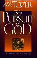 Pursuit Of God The Human Thirst For The