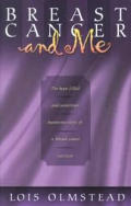 Breast Cancer and Me: A Humerous Hope-Filled Story of a Breast Cancer Survivor