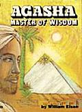 Agasha Master of Wisdom His Philosophy & Teachings