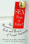 Sex: True or False?: The Pleasures, Perils and Passion of Sexual Intimacy