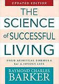 The Science of Successful Living: Your Spiritual Formula for a Joyous Life
