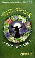 True Magick: A Beginner's Guide (Llewellyn's Practical Magick) Cover