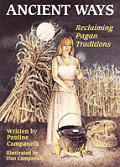 Ancient Ways: Reclaiming Pagan Traditions (Llewellyn's Practical Magick)