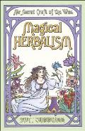 Magical Herbalism: The Secret Craft of the Wise (Llewellyn's Practical Magick) Cover