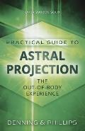 Practical Guide To Astral Projection: the Out-of-body Experience (Practical Guides)