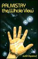 Palmistry, the whole view :a humanistic guide to inner awareness