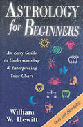 Astrology for Beginners: An Easy Guide to Understanding & Interpreting Your Chart (For Beginners)